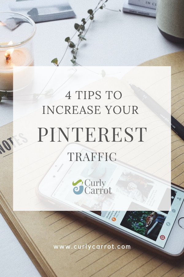 4 tips to increase Pinterest traffic by Curly Carrot