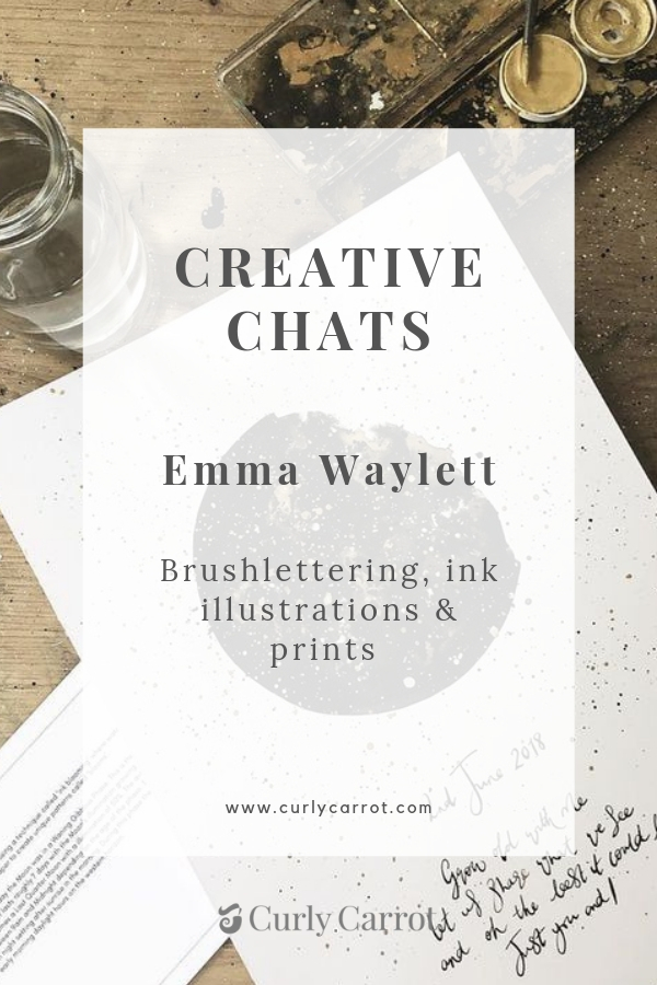 Creative Chat with Curly Carrot - Emma Waylett - brushlettering, ink illustrations and prints