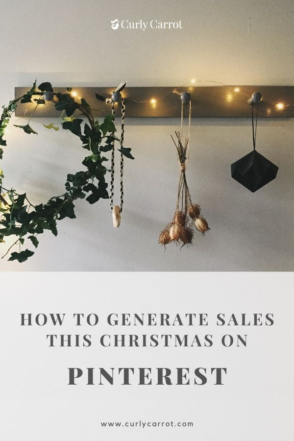 How To Generate Sales This Christmas on Pinterest by Curly Carrot Digital Marketing