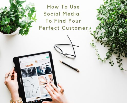 How To Use Social Media To Find Your Perfect Customer