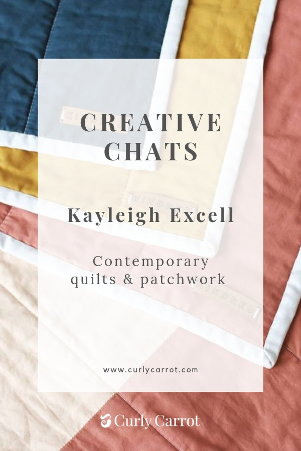 Creative Chats by Curly Carrot with Kayleigh Excell from Kindred Quilting