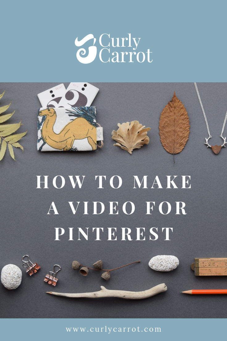 How to make a quick and easy Pinterest video by Curly Carrot