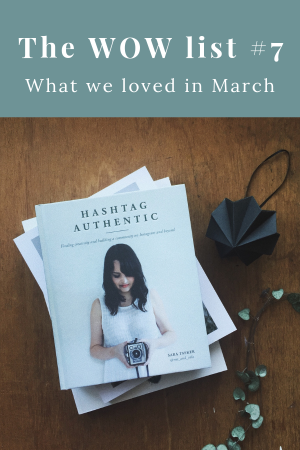 Wow list Number 7 - What we loved in March - by Curly Carrot