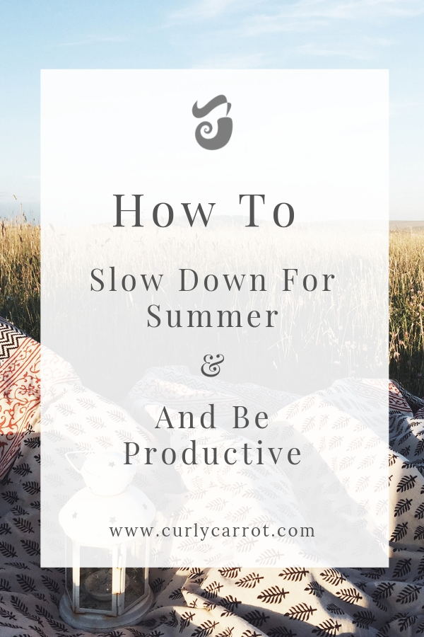 How to be productive in the summer by Curly Carrot